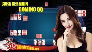 Trik Ampuh Cara Bermain Domino QQ