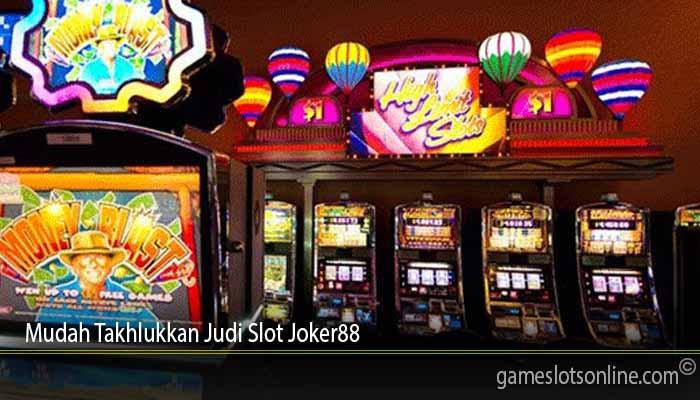 Mudah Takhlukkan Judi Slot Joker88